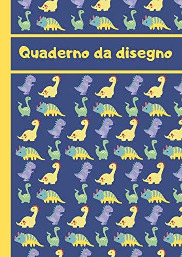 Quaderno da Disegno per Bambini: Libro da Disegno per Bambini   A4 100 pagine   Dinosauro