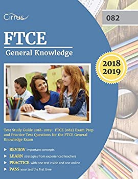 FTCE General Knowledge Test Study Guide 2018-2019  Exam Prep Book and Practice Test Questions for the Florida Teacher Certification Examination of General Knowledge