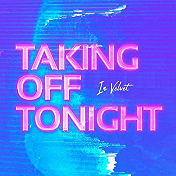 Taking off Tonight