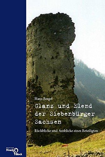 Glanz und Elend der Siebenbürger Sachsen: Rückblicke und Ausblicke eines Beteiligten
