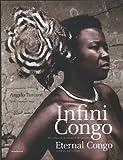 Infini Congo, au rythme de la nature et des peuples - Edition français-anglais