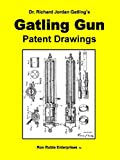 Dr. Richard Jordan Gatling's GATLING GUN PATENT DRAWINGS