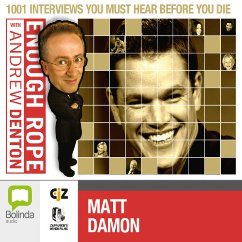Enough Rope with Andrew Denton: Matt Damon Titelbild