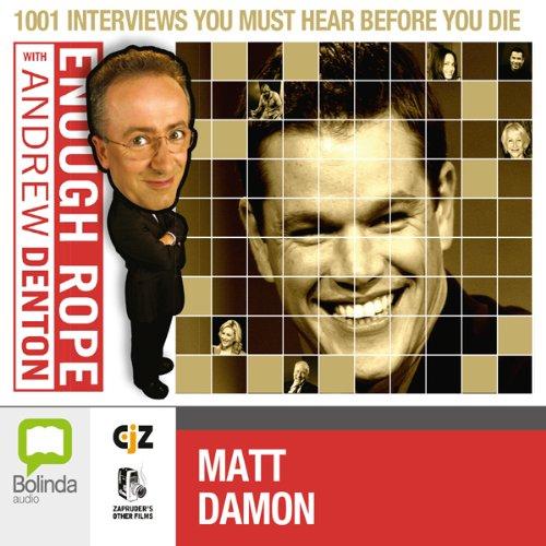 Enough Rope with Andrew Denton: Matt Damon audiobook cover art