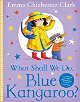 What Shall We Do, Blue Kangaroo? by Emma Chichester Clark Ill(2004-03-01)