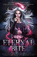 Eternal Bite: A Limited Edition Collection of Vampire Stories (English Edition)