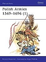 Polish Armies 1569-1696 (1) (Men-at-Arms)