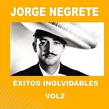 Jorge Negrete - Éxitos Inolvidables, Vol. 2