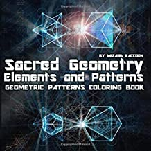 Geometric Patterns Coloring Book: Sacred Geometry Elements and Patterns – Drawings for Beginners, Kids and Adults (Wizard Raccoon Geometric Coloring Books)