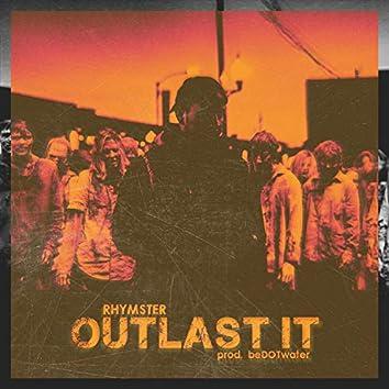 Outlast It