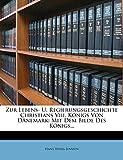 Zur Lebens- u. Regierungsgeschichte Christians VIII. (German Edition)