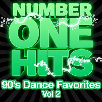 Number One Hits: 90s Dance Favorites Vol. 2