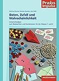 Praxis Impulse / Mathematik: Praxis Impulse: Daten, Zufall und Wahrscheinlichkeit: Unterrichtsideen zum Beobachten und Kombinieren für die Klassen 1 und 2