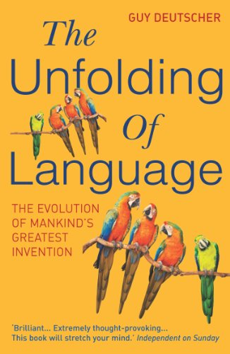 The Unfolding Of Language: The Evolution of Mankind`s greatest Invention (English Edition)