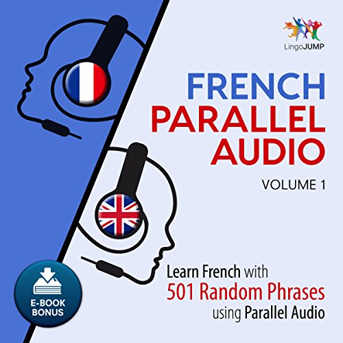 French Parallel Audio - Learn French with 501 Random Phrases using Parallel Audio - Volume 1                   Written by:                                                                                                                                 Lingo Jump                               Narrated by:                                                                                                                                 Lingo Jump                      Length: 8 hrs and 42 mins     1 rating     Overall 1.0