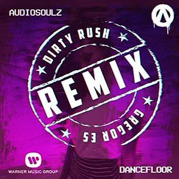 Dancefloor (Dirty Rush & Gregor Es Remix)