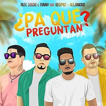 ¿Pa' Qué Preguntan? (Remix)
