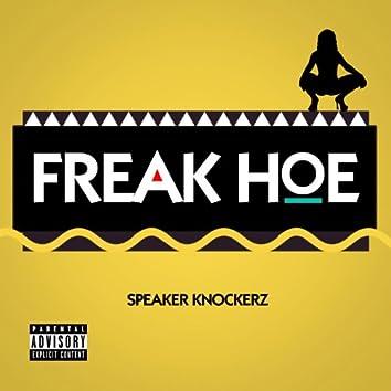 Freak Hoe