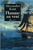 Flamme au vent de Alexander Kent ( 7 juin 2012 ) - LIBRETTO (7 juin 2012)