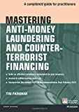 Image of Mastering Anti-Money Laundering and Counter-Terrorist Financing: A Compliance Guide for Practitioners