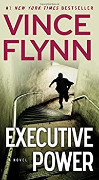 Executive Power  The Mitch Rapp Series  by Flynn Vince  May 25 2010  Mass Market Paperback