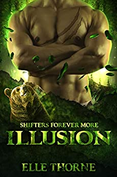Illusion: Shifters Forever More (Shifters Forever Worlds Book 40) by [Elle Thorne]