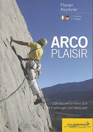 Arco Plaisir: Mit Erzählungen von Heinz Grill
