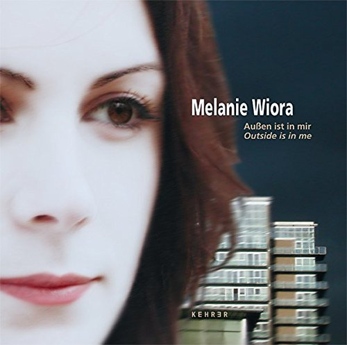 Melanie Wiora - Außen ist in mir