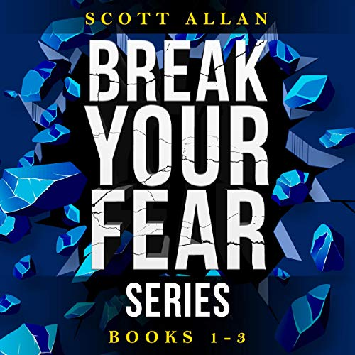 Break Your Fear Series, Vol. 1 audiobook cover art