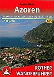 Azoren: Die schönsten Küsten- und Bergwanderungen. 86 Touren. Mit GPS-Tracks (Rother Wanderführer): Die schönsten Küsten- und Bergwanderungen. 86 Touren. Mit GPS-Daten