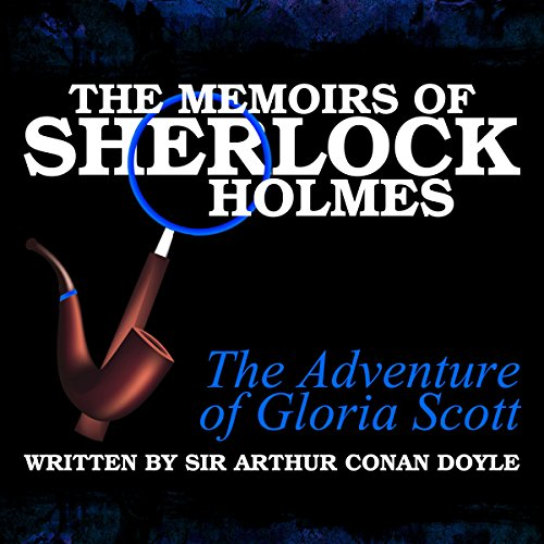 The Memoirs of Sherlock Holmes: The Adventure of the Gloria Scott audiobook cover art