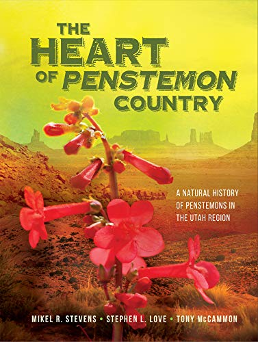The Heart of Penstemon Country: A Natural History of Penstemons in the Utah Region