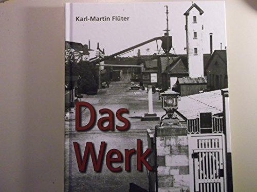 Das Werk: 1913 - 2013. Von der Wagenwerkstätte Nord bis zur DB Fahrzeuginstandhaltung, Werk Paderborn