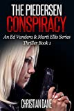 The Piedersen Conspiracy: An Ed Vandera & Marti Ellis Series Thriller Book 1 (English Edition)