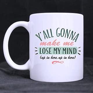 SCSF Y'All Gonna Make Me Lose My Mind Coffee Tea Mug Cup, 11 Ounces