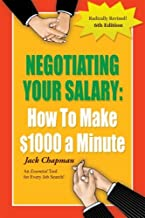 Negotiating Your Salary 6th Ed (Negotiating Your Salary: How to Make $1000 a Minute) by Jack Chapman (2008-10-01)
