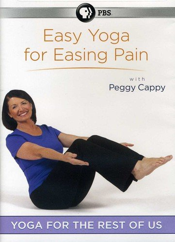 Yoga for the Rest of Us: Easy Yoga for Easing Pain with Peggy Cappy