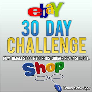 eBay 30 Day Challenge     How to Make $1000 in Your First 30 Days Ready - Set - Sell              By:                                                                                                                                 Braun Schweiger                               Narrated by:                                                                                                                                 Michael C. Thatcher                      Length: 40 mins     3 ratings     Overall 4.7