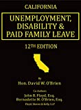 California Unemployment, Disability & Paid Family Leave, 12th Edition