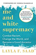 Cover image of Me and White Supremacy by Layla F. Saad