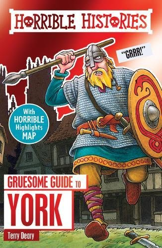 Deary, T: Gruesome Guide to York (Horrible Histories)