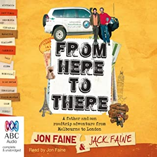 From Here to There                   By:                                                                                                                                 Jon Faine,                                                                                        Jack Faine                               Narrated by:                                                                                                                                 Jon Faine                      Length: 12 hrs and 18 mins     50 ratings     Overall 4.3