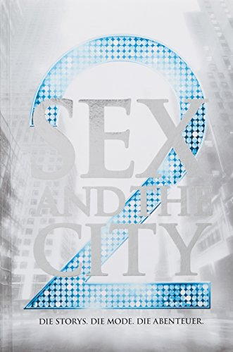 Sex And The City 2: Das offizielle Buch zum Film