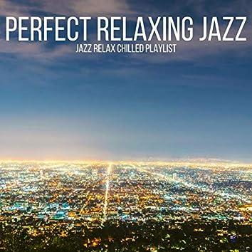 Jazz Relax Chilled Playlist