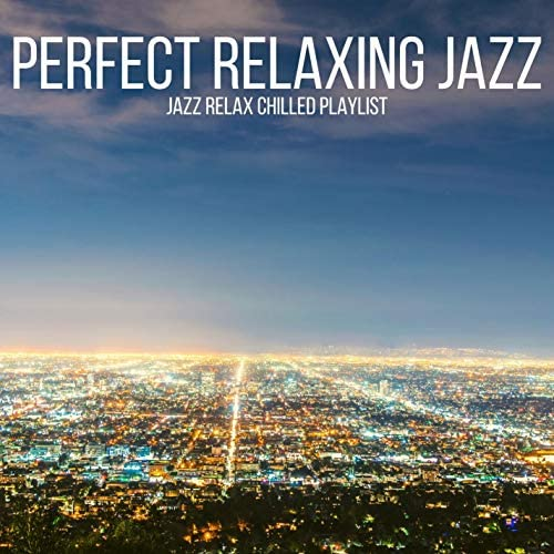 Perfect Relaxing Jazz