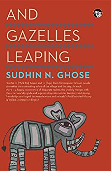 And Gazelles Leaping by [Sudhin N. Ghose]