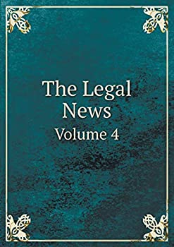 Paperback The Legal News Volume 4 Book
