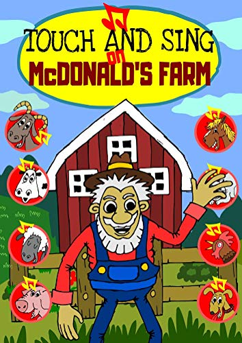 Touch and Sing on MacDonald's Farm - An Interactive 8 Button Sound Book to teach kids animal voices with a famous nursery rhyme: A Fun read with song and tunes (English Edition)