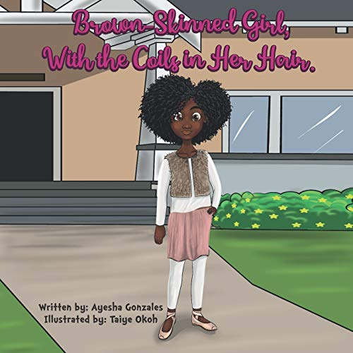 Compare Textbook Prices for Brown- Skinned Girl, with the Coils in Her Hair  ISBN 9798643425540 by Gonzales, Mrs Ayesha