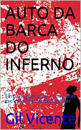 AUTO DA BARCA DO INFERNO: Em português atual e com notas exclusivas de Gonzalo Bolliger
